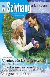 Szívhang különszám 49. kötet: Újrakezdés Little Rockban, Közel a mennyország, A legszebb ünnep