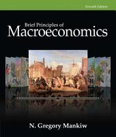 Brief Principles of Macroeconomics: Edition 7