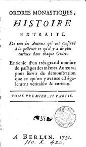 Ordres monastiques, histoire [by the abbé Musson]. 5 tom. [in 7 pt.].
