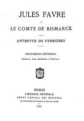 Jules Favre et le Comte de Bismarck: entrevue de Ferrières : documents officiels