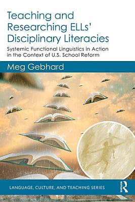 Teaching and Researching ELLs    Disciplinary Literacies