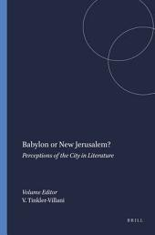 Babylon Or New Jerusalem?: Perceptions of the City in Literature
