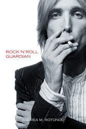 Tom Petty: Rock 'n' Roll Guardian