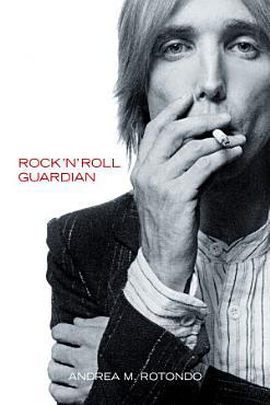 Tom Petty  Rock    n    Roll Guardian PDF