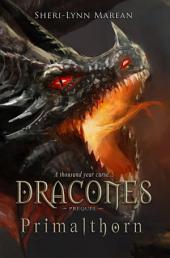 Dracones Primalthorn: Dragon Curse Prequel