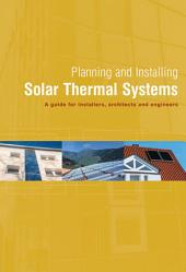 Planning and Installing Solar Thermal Systems: A Guide for Installers, Architects and Engineers, Edition 2