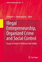 Illegal Entrepreneurship  Organized Crime and Social Control PDF