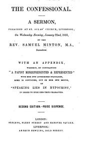 The Confessional. A Sermon [on Jer. V. 30, 31] ... With an Appendix ... Second Edition
