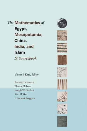 The Mathematics of Egypt  Mesopotamia  China  India  and Islam PDF