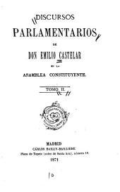 Discursos parlamentarios de Don Emilio Castelar en la asamblea constituyente: Volumen 2