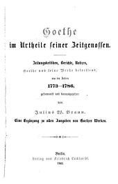 Schiller und Goethe im Urtheile ihrer Zeitgenossen: Bd. 1. Goethe. 1773-1786