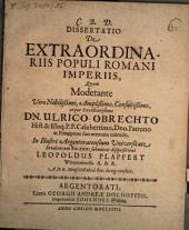 Dissertatio De Extraordinariis Populi Romani Imperiis