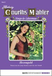 Hedwig Courths-Mahler - Folge 002: Hexengold