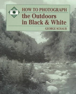 How to Photograph the Outdoors in Black and White PDF