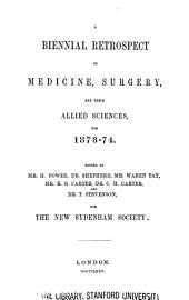 A Biennial retrospect of medicine, surgery and their allied sciences 1873/74