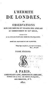 L'hermite de Londres: ou Observations sur les moeurs et usages des anglais au commencement du XIXe siècle, faisant suite a la Collection des moeurs françaises, Volume2