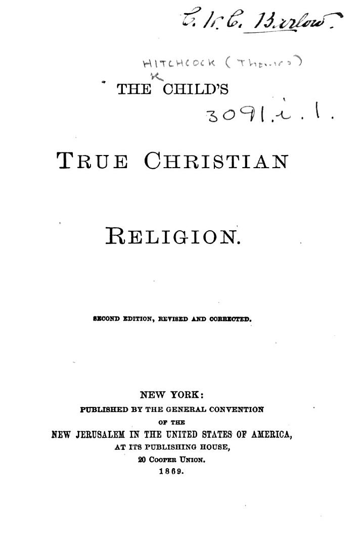 The Child's True Christian Religion. Second Edition, Revised and Corrected