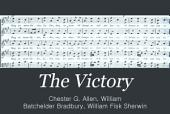 The Victory: A New Collection of Sacred and Secular Music, Comprising a Great Variety of Tunes, Anthems, Glees, Elementary Exercises and Social Songs, Suitable for Use in the Choir, the Singing School and the Social Circle, and Including the Latest Compositions of William B. Bradbury