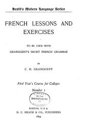 French Lessons and Exercises to be Used with Grandgent's Short French Grammar