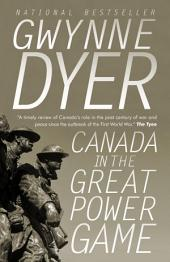Canada in the Great Power Game 1914-2014