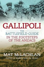 Gallipoli: The Battlefield Guide