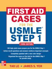 First Aid Cases for the USMLE Step 1, Third Edition: Edition 3