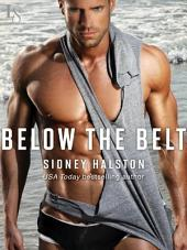 Below the Belt: A Worth the Fight Novel