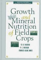 Growth and Mineral Nutrition of Field Crops  Third Edition PDF