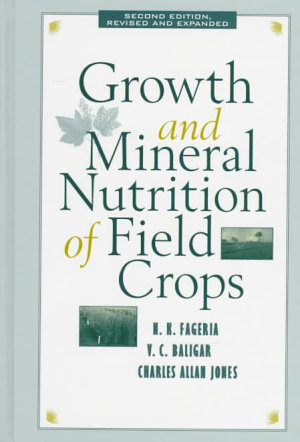 Growth and Mineral Nutrition of Field Crops  Third Edition