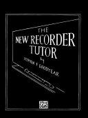 The New Recorder Tutor