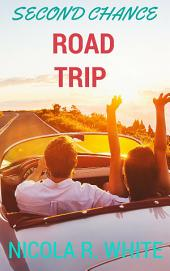 Second Chance Road Trip: A Short Story