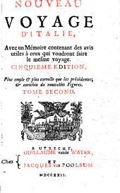 Nouveau Voyage D'Italie: Avec un Mémoire contenant des avis utiles à ceux qui voudront faire le mesme voyage, Volume2