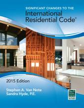 Significant Changes to the International Residential Code® 2015 Edition