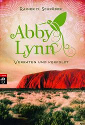 Verraten und verfolgt: Abby Lynn 3