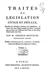 Traités de législation civile et pénale: précédés de principes généraux de législation et d'une vue d'un corps complet du droit ...