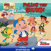 Jake and the Never Land Pirates: Follow that Sound!: A Disney Read-Along