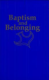 Baptism and Belonging: A Resource for Christian Worship