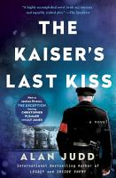 The Kaiser s Last Kiss PDF