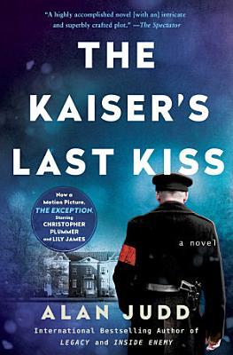 The Kaiser s Last Kiss