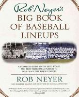 Rob Neyer s Big Book of Baseball Lineups PDF