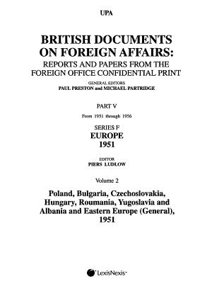 British Documents on Foreign Affairs  Poland  Bulgaria  Czechslovakia  Hungary  Roumania  Yugoslavia and Albania  and Eastern Europe  1951 PDF