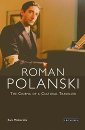 Roman Polanski: The Cinema of a Cultural Traveller