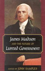 James Madison And The Future Of Limited Government Book PDF