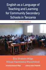 English as a Language of Teaching and Learning for Community Secondary Schools in Tanzania PDF