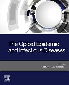 The Opioid Epidemic and Infectious Diseases E  Book