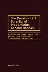 The Development Potential of Precambrian Mineral Deposits: Natural Resources and Energy Division, U.N. Department of Technical Co-Operation for Development