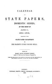 Calendar of State Papers, Domestic Series, of the Reign of James I: 1611-1618