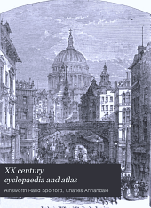 XX Century Cyclopaedia and Atlas: Biography, History, Art, Science and Gazeteer of the World, Volume 5