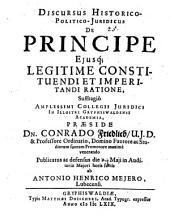 Discursus hist. polit. iur. de principe, eiusque legitime constituendi et imperitandi ratione