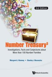 Number Treasury3: Investigations, Facts and Conjectures about More than 100 Number Families